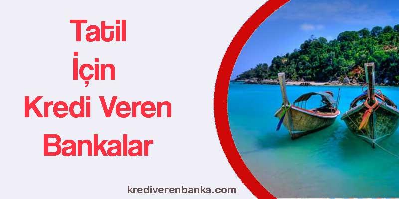 tatil için kredi veren bankalar