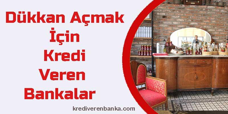 dükkan açmak için kredi veren bankalar