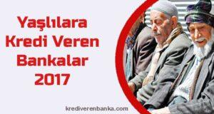 2017 yılında yaşlılara kredi