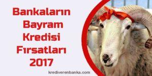 bayram kredi fırsatları 2017