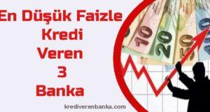 en düşük faizle kredi veren bankalar