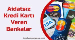 hangi bankalar aidatsız kredi kartı veriyor