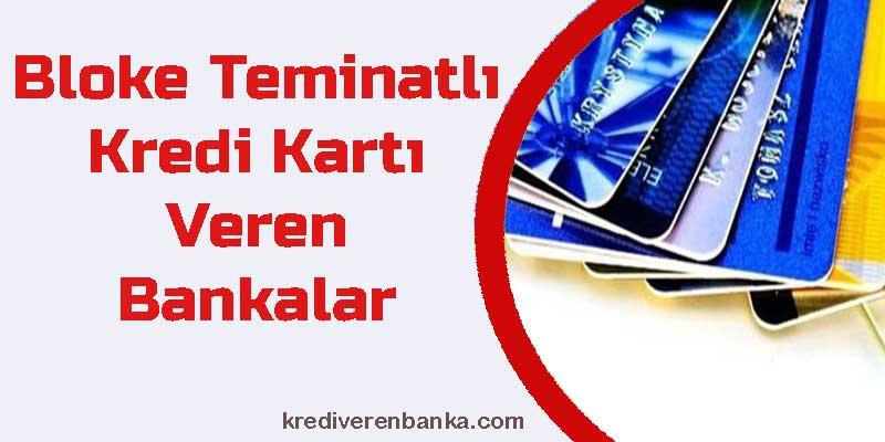 hangi bankalar bloke teminatlı kredi kartı veriyor
