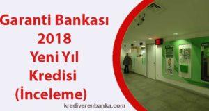 garanti bankası 2018 yeni yıl kredisi
