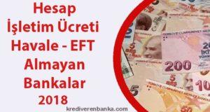 hesap işletim ücreti - havale - eft ücreti almayan bankalar 2018