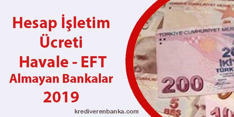 hesap işletim ücreti, havale eft almayan bankalar 2019