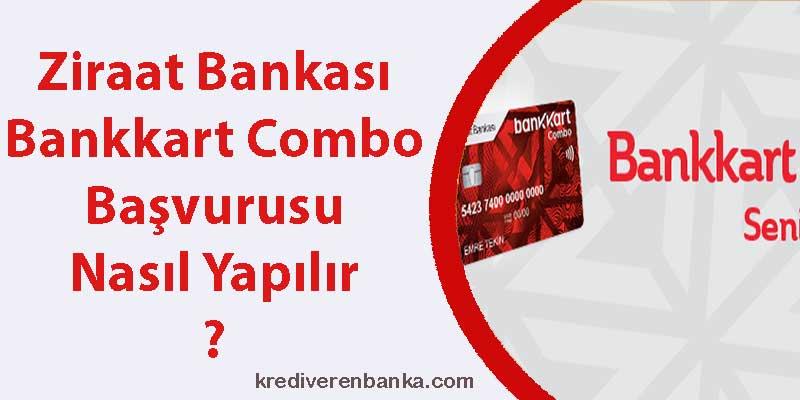 ziraat bankası bankkart combo başvurusu nasıl yapılır