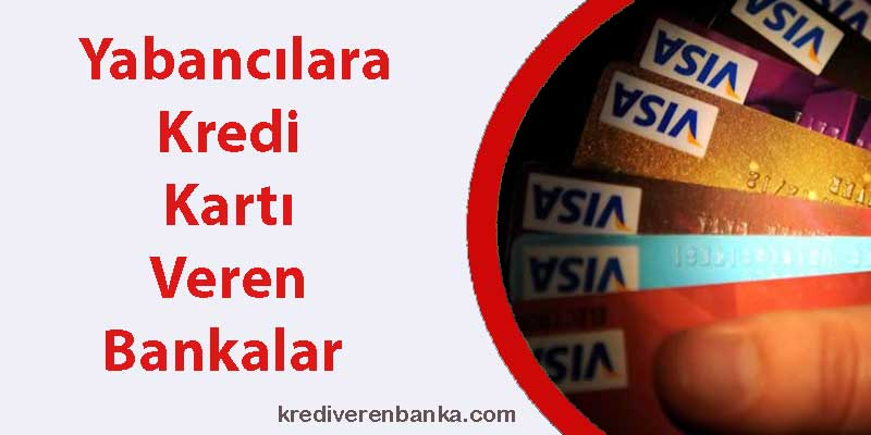 yabancılara kredi kartı veren bankalar