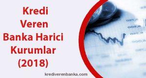 kredi veren banka harici kurumlar 2018