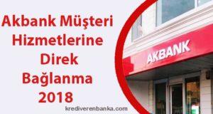 akbank müşteri hizmetlerine direk bağlanma 2018