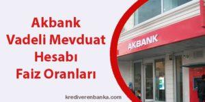 akbank vadeli mevduat hesabı faiz oranları 2019