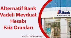 alternatif bank vadeli mevduat hesabı faiz oranları 2019