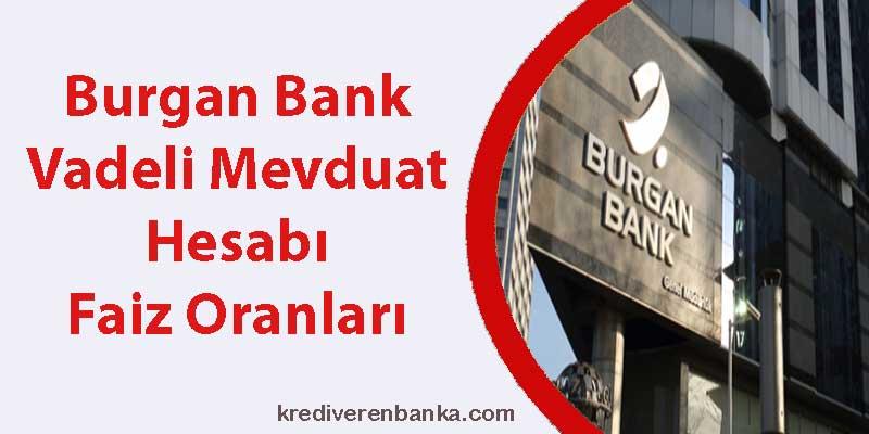 burgan bank vadeli mevduat hesabı faiz oranları 2019