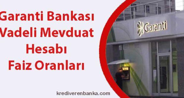 garanti bankası vadeli mevduat hesabı faiz oranları 2019