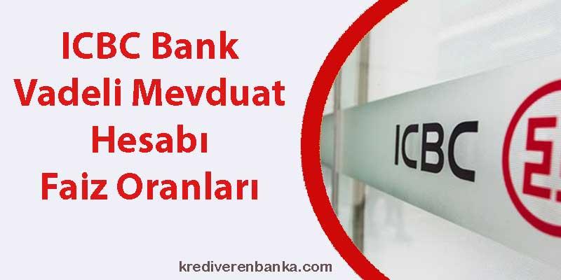 icbc bank vadeli mevduat hesabı faiz oranları 2019