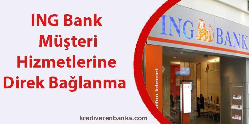 ing bank müşteri hizmetleri direk bağlanma 2019