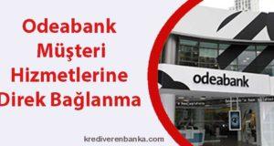 odeabank müşteri hizmetleri direk bağlanma 2019