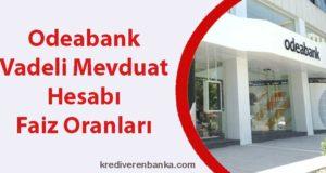 odeabank vadeli mevduat hesabı faiz oranları 2019