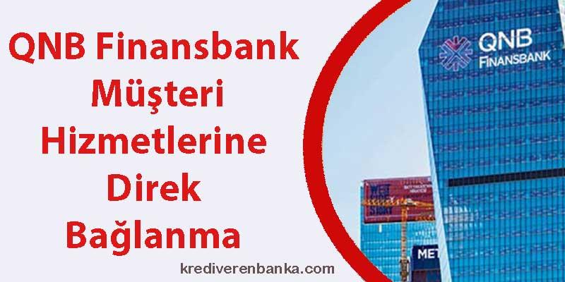 qnb finansbank müşteri hizmetleri direk bağlanma 2019