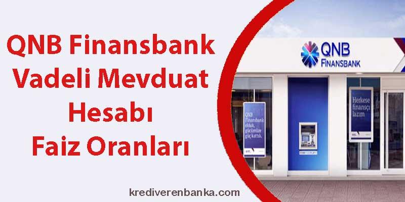 qnb finansbank vadeli mevduat hesabı faiz oranları 2019