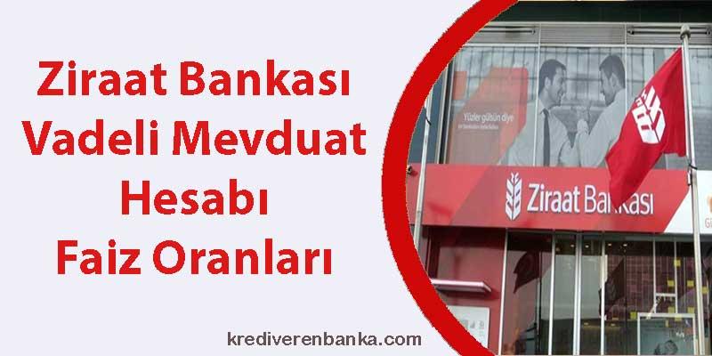 ziraat bankası vadeli mevduat hesabı faiz oranları 2019