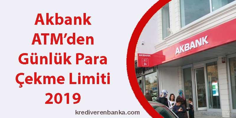 akbank atm günlük para çekme limiti 2019