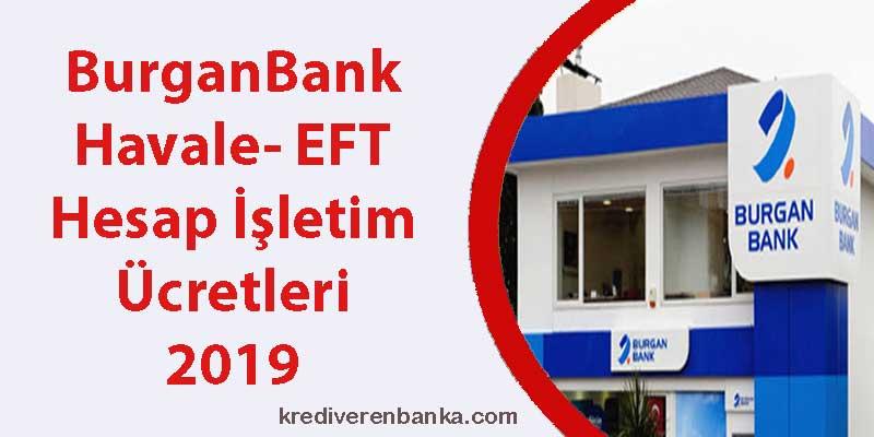 burgan bank havale - eft - hesap işletim ücreti 2019