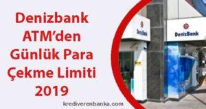 denizbank atm günlük para çekme limiti 2019