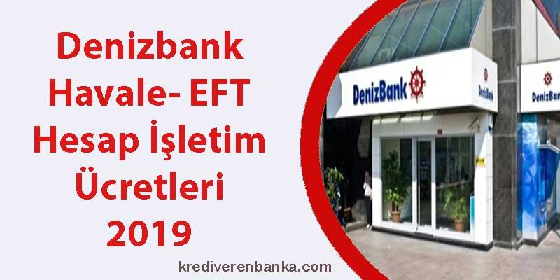 denizbank havale - eft - hesap işletim ücreti 2019