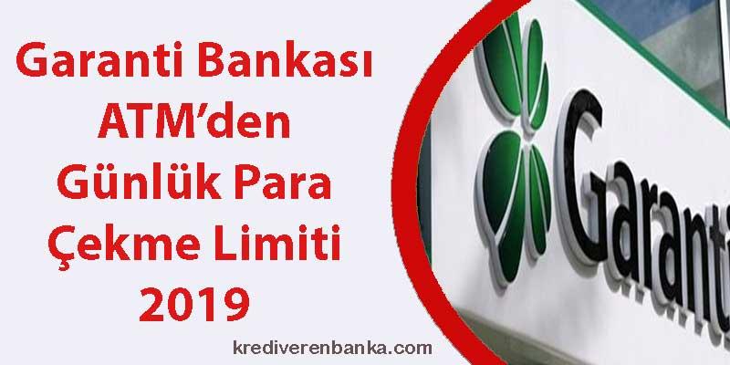 garanti bankası atm günlük para çekme limiti 2019