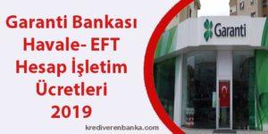 garanti bankası havale - eft - hesap işletim ücreti 2019
