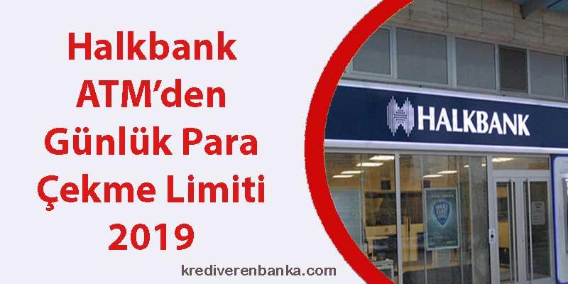 halkbank atm günlük para çekme limiti 2019