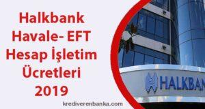 halkbank havale - eft - hesap işletim ücreti 2019
