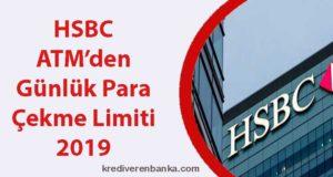 hsbc atm günlük para çekme limiti 2019