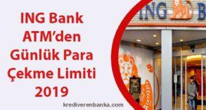 ing bank atm günlük para çekme limiti 2019