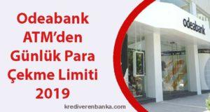 odeabank atm günlük para çekme limiti 2019