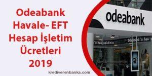 odeabank havale - eft - hesap işletim ücreti 2019
