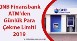 qnb finansbank atm günlük para çekme limiti 2019
