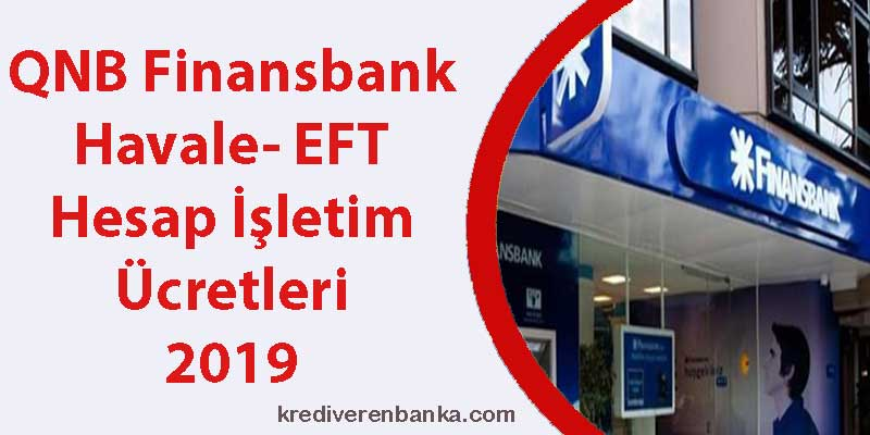 qnb finansbank havale - eft - hesap işletim ücreti 2019