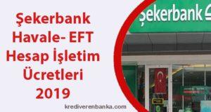 şekerbank havale - eft - hesap işletim ücreti 2019