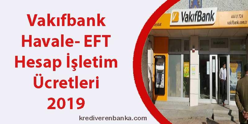 vakıfbank havale - eft - hesap işletim ücreti 2019