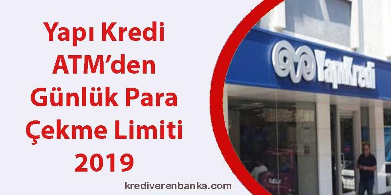 yapi kredi atm günlük para çekme limiti 2019
