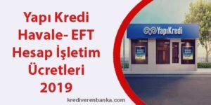 yapı kredi havale - eft - hesap işletim ücreti 2019