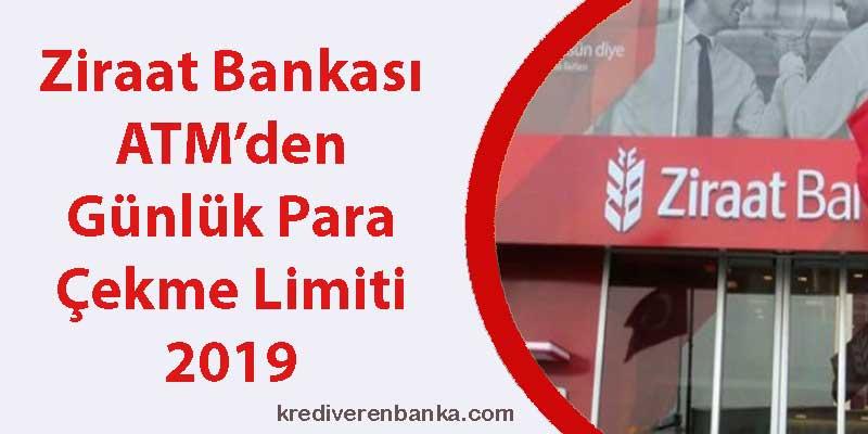 ziraat bankası atm günlük para çekme limiti 2019