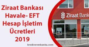 ziraat bankası havale - eft - hesap işletim ücreti 2019
