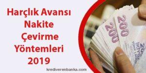 harçlık avansı nakite çevirme yöntemleri 2019