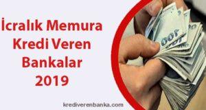 icralık memura kredi veren bankalar 2019