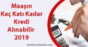 maaşın kaç katı kredi alınabilir 2019