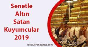 senetle altın satan kuyumcular 2019