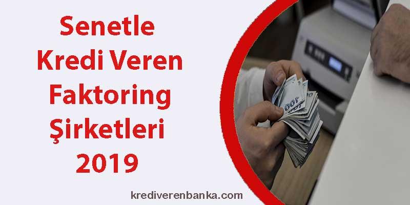 senetle kredi veren faktoring şirketleri 2019